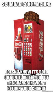 Scumbag Coke Machine