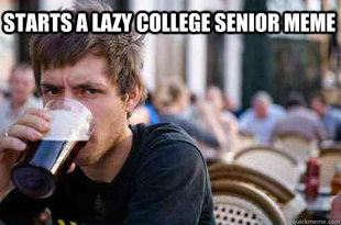 Lazy College Senior