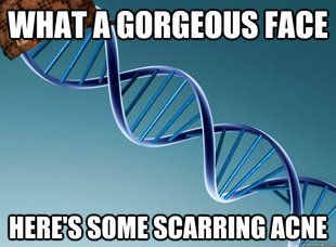 Scumbag Genetics