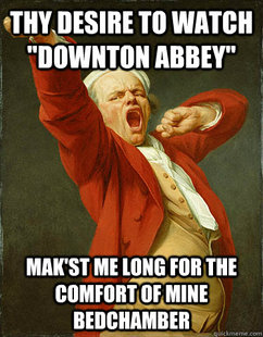 Bored Ducreux - Downton Abbey