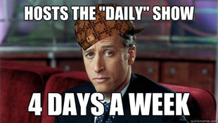 Scumbag Jon Stewart