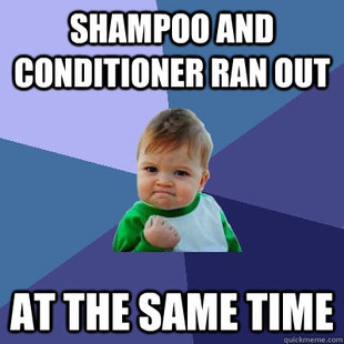 Shampoo and conditioner ran out at the same time
