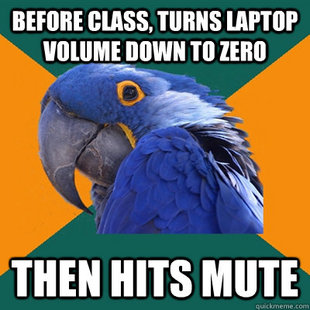 Turns volume down to zero, then hits MUTE