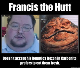 Francis the Hutt