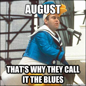 August Thats Why They Call it the Blues