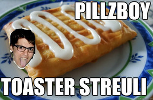 Pillzboy toaster streuli