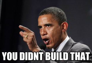 you didnt build that