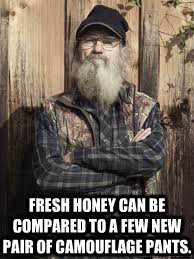 Uncle Si n Honey meme | quickmeme