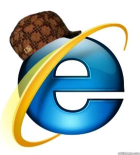 Scumbag Internet Explorer