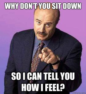 Sassy Dr Phil memes | quickmeme - 24.6KB