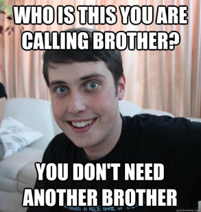Overly Attached Brother