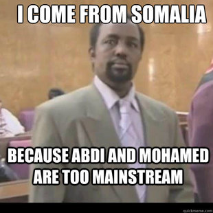 I COME FROM SOMALIA