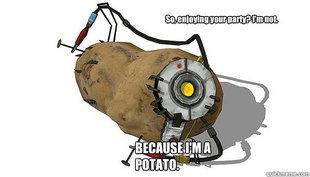 GLADos is a potato