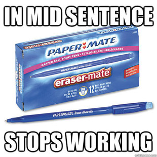 Scumbag Papermate Erasable Pen